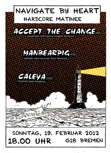 HARDCORE MATINEE: ACCEPT THE CHANGE (Belgien), MANBEARPIG (Norwegen), CALEYA (Hamburg), G 18 Bremen, Grünenstraße 18 in 28199 Bremen-Neustadt, Open 17:00, Start 18:00 h, End 22.00 h.