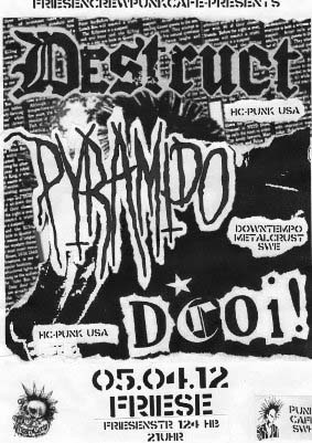 PYRAMIDO (SWE) + DESTRUCT (USA) .. + .. DCOI (USA), JUZ Friese in der Friesenstraße 124, by Friesencrew, 21:00 h.