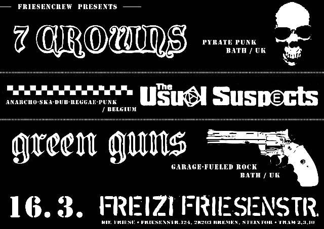USUAL SUSPECTS (Bel), 7 CROWNS (GB), GREEN GUNS (GB)