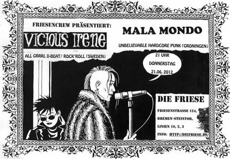 VICIOUS IRENE (Sweden) + MALA MONDO (NL),  JUZ Friese in der Friesenstraße 124, by Friesencrew, 21:00 h.