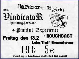 Hardcore Night Bremerhaven: Vindicator, Painful Experience, Roughcast