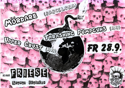 MÖRDARE (BARCELONA), UPPER CRUST (HH), TRASHING PUMPGUNS (HH), JUZ Friese in der Friesenstraße 124, by Friesencrew, 21:00 h.